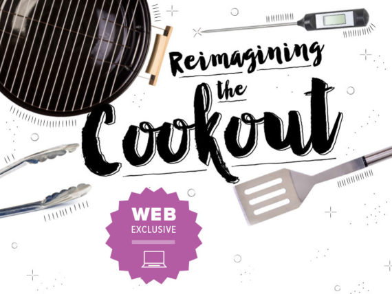 Reimagining the Cookout — Healthy Eating Web Exclusive | Life & Health | © 2018 True North Custom